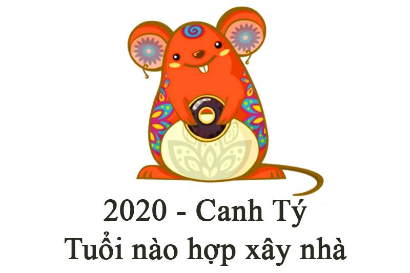 nam-2020-tuoi-nao-hop-xay-nha